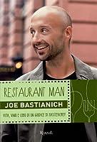 Restaurant Man. Vita, vino e cibo di un giudice di Masterchef