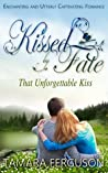 That Unforgettable Kiss (Kissed By Fate, #1)