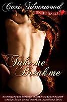 Take Me, Break Me