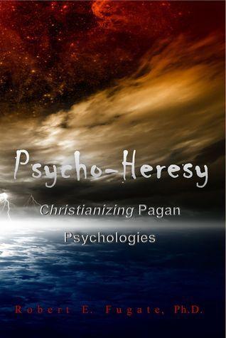 Psycho-Heresy Christianizing