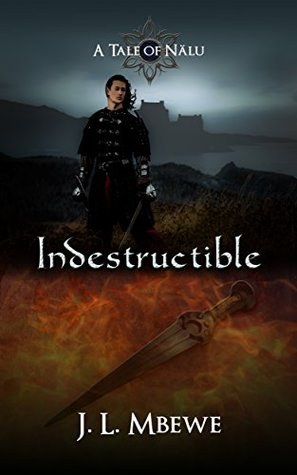 Indestructible (A Tale of Nälu Book 3)