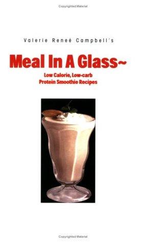 Meal in a Glass: Low Calorie, Low-carb Protein Smoothie Recipes