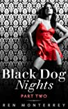 Black Dog Nights: Part Two (The Club, #1.2)