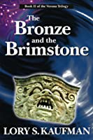 The Bronze and the Brimstone (Book #2 of The Verona Trilogy)