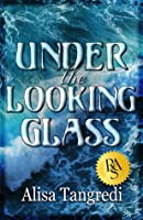 Under the Looking Glass