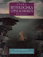 Stora mytologiska uppslagsboken: Hexikon