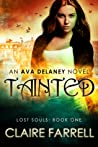 Tainted (Ava Delaney: Lost Souls #1)