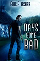 Book 1: DAYS GONE BAD
