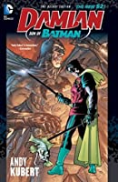 Damian: Son of Batman Deluxe Edition (Damian Son of Batman)