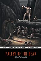 Valley of the Dead: The Truth Behind Dante's Inferno