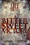 A Bittersweet Victory (Life Among the Dead, #3)