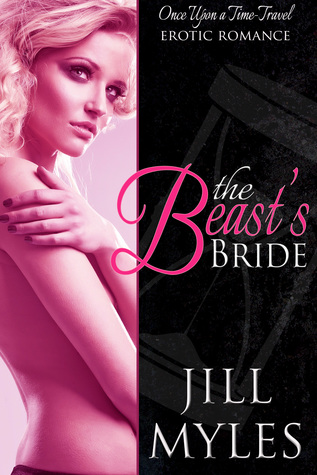 The Beast's Bride (Once Upon a Time Travel, #2) by Jill Myles