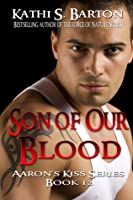 Son of Our Blood (Aaron's Kiss #12)