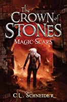 Magic-Scars (The Crown of Stones #2)