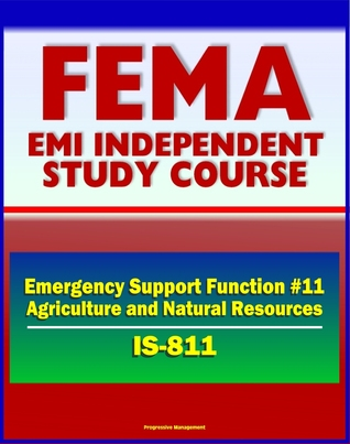21st Century FEMA Study Course: Emergency Support Function #11 Agriculture and Natural Resources (IS-811) - USDA, APHIS, Nutrition Assistance, Household Pets, Historic Preservation