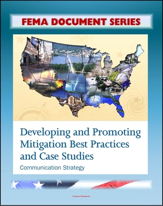 FEMA Document Series: Developing and Promoting Mitigation Best Practices and Case Studies - Communication Strategy