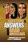 100 Questions and Answers About Arab Americans: Clear, essential facts about the culture, customs, language, religion, origins and politics of the millions of Arab Americans living in United States