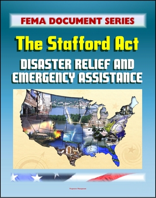 FEMA Document Series: Robert T. Stafford Disaster Relief and Emergency Assistance Act, Public Law 93-288