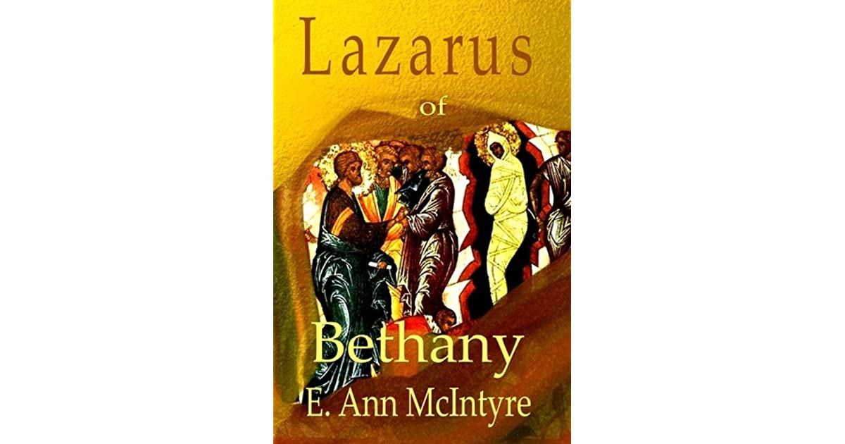 Lazarus of Bethany by E  Ann McIntyre