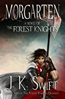 Morgarten (Book 2 of The Forest Knights)