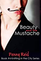 Beauty and the Mustache (Knitting in the City, #4; Winston Brothers, #0.5)