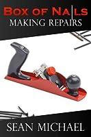 Box of Nails: Making Repairs