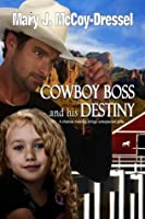 Cowboy Boss and His Destiny (Double Dutch Ranch: Love at First Sight #1)