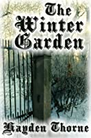The winter garden and other stories by hayden thorne reviews discussion bookclubs lists for Barnes and noble winter garden