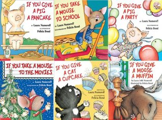 If You Give A Moose A Muffin Set of 6 Books: If You Give a Moose a Muffin, If You Give a Cat a Cupcake, If You Give a Pig a Pancake, If You Give a Pig a Party, If You Take a Mouse to School, and If You Take a Mouse to the Movies (If you Give ... Book)
