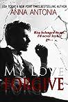 My Love Forgive (My Love, #1)