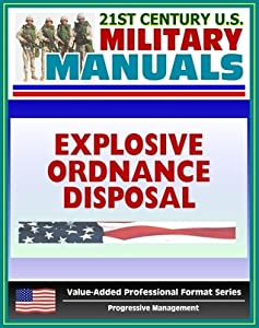 21st Century U.S. Military Manuals: Explosive Ordnance Disposal Service and Unit Operations (FM 9-15) UXO, EOD, Bomb Disposal (Value-Added Professional Format Series)