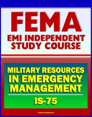 21st Century FEMA Study Course: Military Resources in Emergency Management (IS-75), Defense Support of Civil Authorities, Useful Military Capabilities, NRF and NIMS