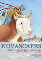 Novascapes: A Speculative Fiction Anthology from the Hunter Region of Australia