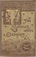 The Stolen White Elephant, and A Dog's Tale (Illustrated Edition)