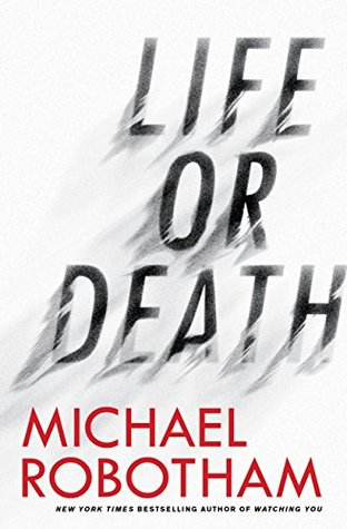 Life or Death by Michael Robotham