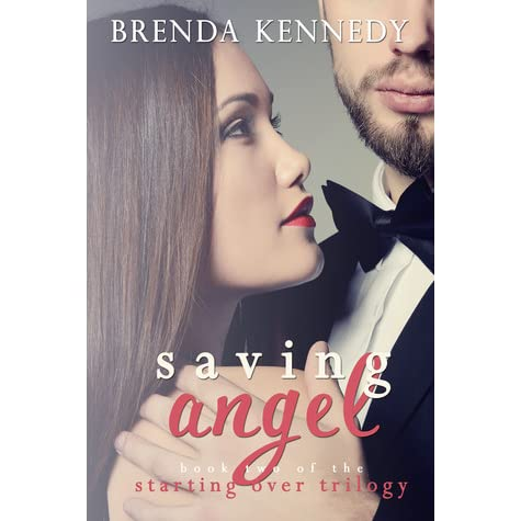 Saving Angel Starting Over Trilogy 2 By Brenda Kennedy