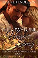 Yellowstone Heart Song (Yellowstone Romance Series Book 1)