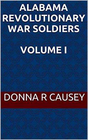 Alabama Revolutionary War Soldiers, Volume I