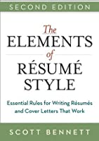 the elements of resume style essential rules for writing resumes and cover letters that work - Elements Of A Resume