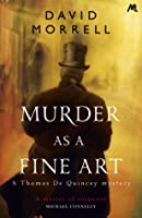 Murder as a Fine Art (Thomas De Quincey mystery)