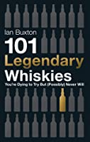 101 Legendary Whiskies You're Dying to Try But (Possibly) Never Will