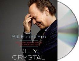 By Billy Crystal Still Foolin' 'Em:still foolin em billy crystal: Still Foolin' 'Em Audiobook [Audiobook, CD, Unabridged by Billy Crystal]