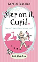 Step on it, Cupid