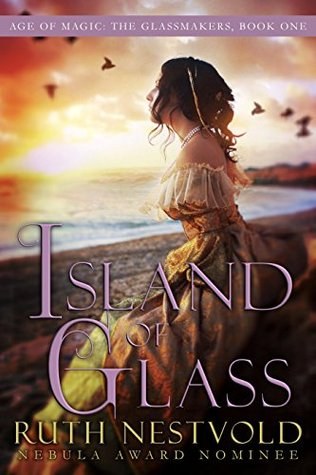 Island of Glass: The Age of Magic (The Age of Magic:The Glassmakers Book 1)