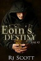Eoin's Destiny (The Fire Trilogy Book 3)