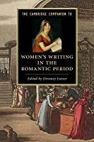 The Cambridge Companion to Women's Writing in the Romantic Period