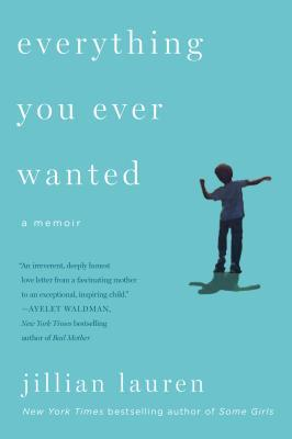Everything You Ever Wanted: A Memoir