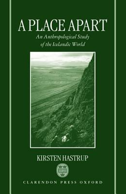 A Place Apart: An Anthropological Study of the Icelandic World