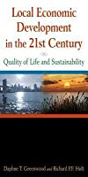 Local Economic Development in the 21st Century: Quality of Life and Sustainability