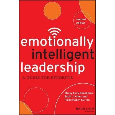 Emotionally Intelligent Leadership A Guide For Students By Marcy
